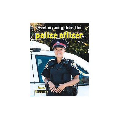 Meet My Neighbor, the Police Officer (Hardcover)