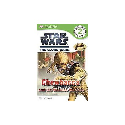Chewbacca and the Wookiee Warriors (Hardcover)