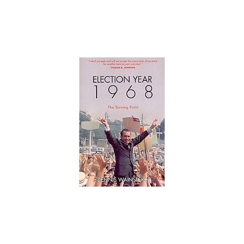 Election Year 1968 (Paperback)