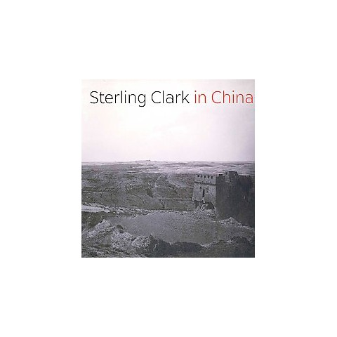 Sterling Clark in China (Paperback)