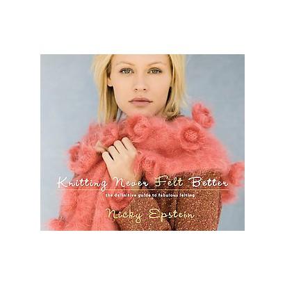 Knitting Never Felt Better (Reprint) (Paperback)