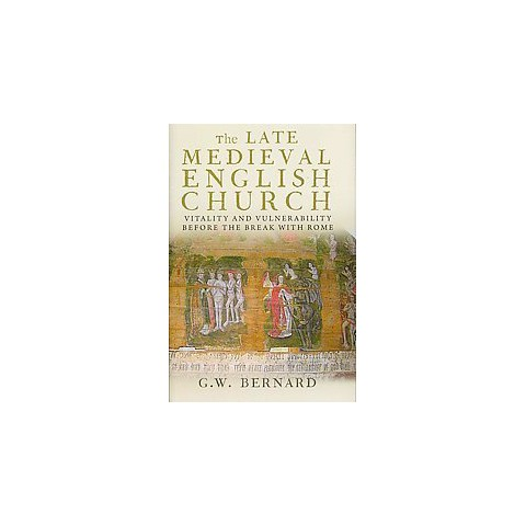 The Late Medieval English Church (Hardcover)