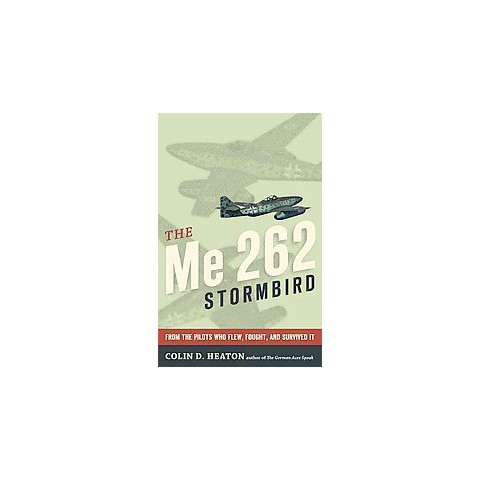 The Me 262 Stormbird (Hardcover)
