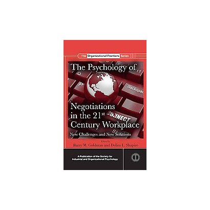 The Psychology of Negotiations in the 21st Century Workplace (Hardcover)