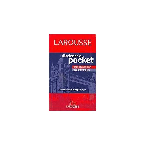 Larousse diccionario pocket english-spanish espanol-ingles / Larousse Pocket Dictionary English-Spanish