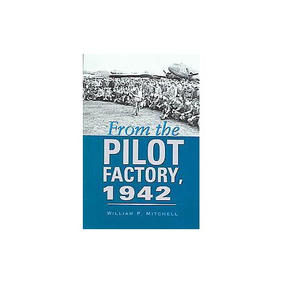 From the Pilot Factory, 1942 (Hardcover)