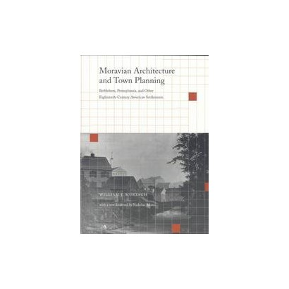 Moravian Architecture and Town Planning (Reprint) (Paperback)