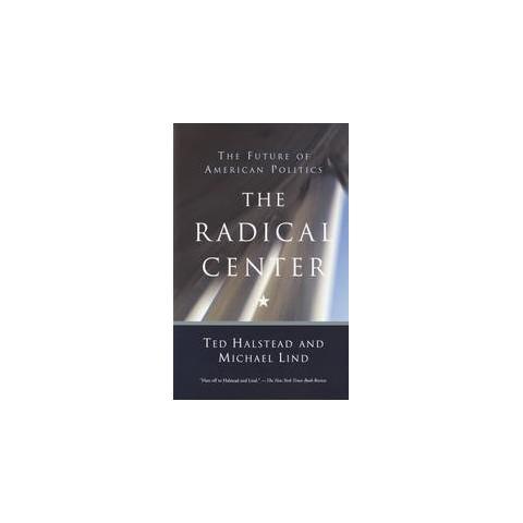 The Radical Center (Reprint) (Paperback)