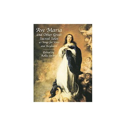 Ave Maria and Other Great Sacred Songs (Paperback)