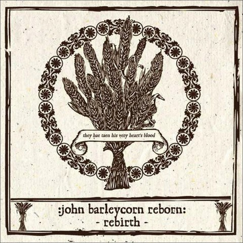 John Barleycorn Reborn: Rebirth