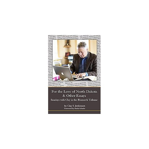 For the Love of North Dakota and Other Essays (Hardcover)