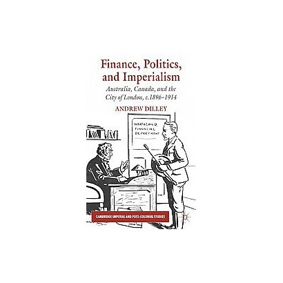 Finance, Politics, and Imperialism (Hardcover)