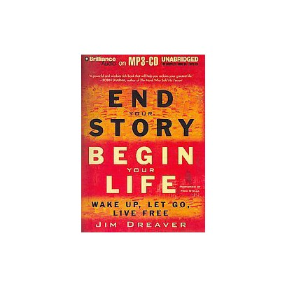 End Your Story, Begin Your Life (Unabridged) (Compact Disc)