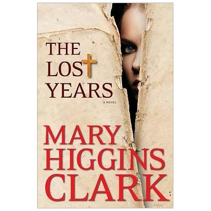 The Lost Years by Mary Higgins Clark (Hardcover)