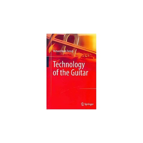 Technology of the Guitar (Hardcover)