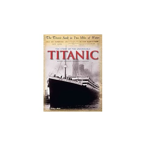 The Story Of The Unsinkable Titanic (Hardcover)