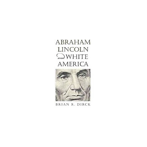 Abraham Lincoln and White America (Hardcover)