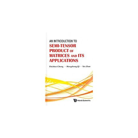 An Introduction to Semi-tensor Product of Matrices and Its Applications (Hardcover)