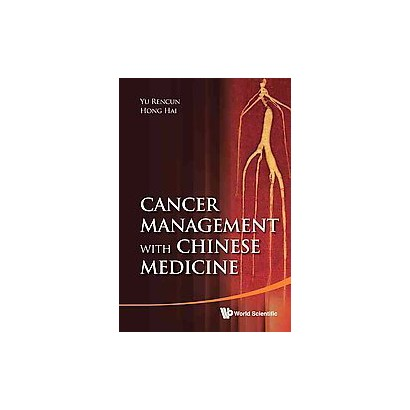 Cancer Management With Chinese Medicine (Hardcover)