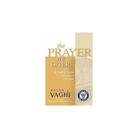 The Prayer We Offer (Paperback)