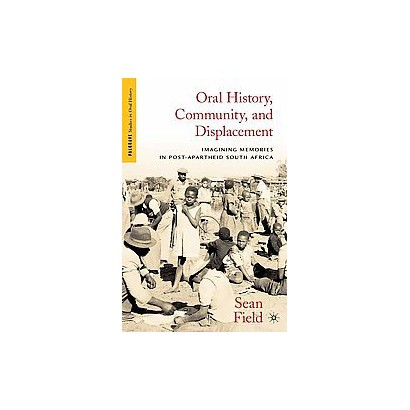 Oral History, Community, and Displacement (Hardcover)