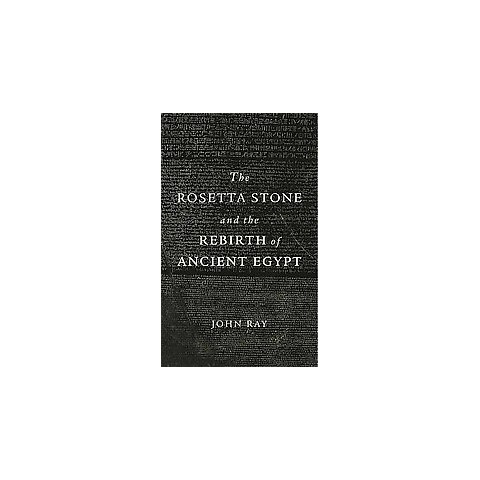 The Rosetta Stone and the Rebirth of Ancient ( Wonders of the World) (Reprint) (Paperback)