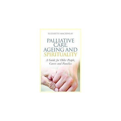 Palliative Care, Ageing and Spirituality (Paperback)