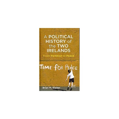 A Political History of the Two Irelands (Hardcover)
