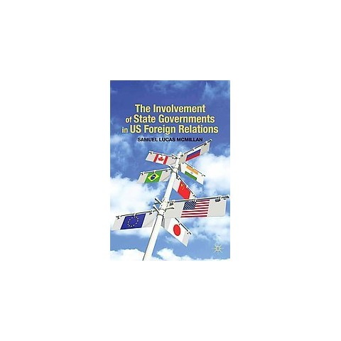 The Involvement of State Governments in U.s. Foreign Relations (Hardcover)