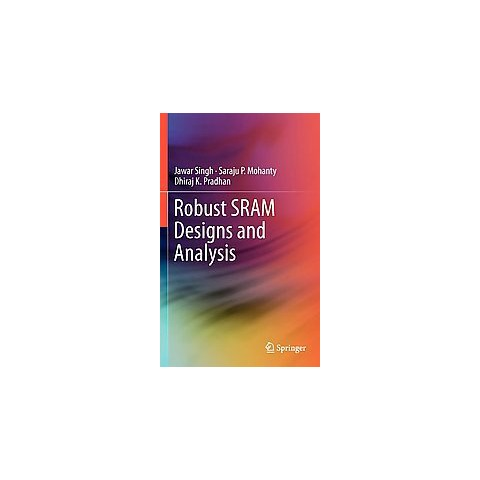 Robust SRAM Designs and Analysis (Hardcover)