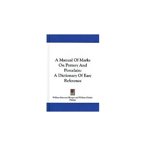 A Manual of Marks on Pottery and Porcelain (Hardcover)