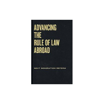 Advancing the Rule of Law Abroad (Hardcover)