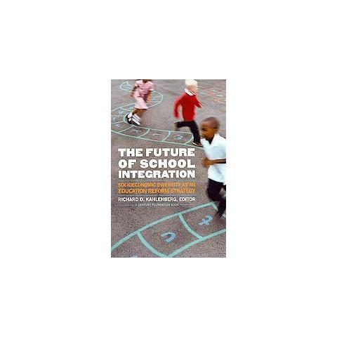 The Future of School Integration (Paperback)