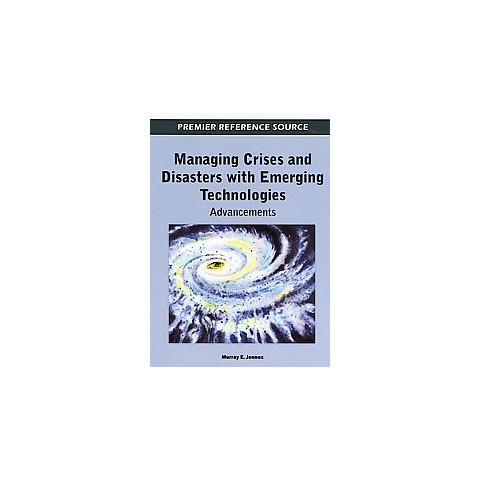 Managing Crises and Disasters With Emerging Technologies (Hardcover)
