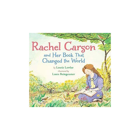 Rachel Carson and Her Book That Changed the World (Hardcover)