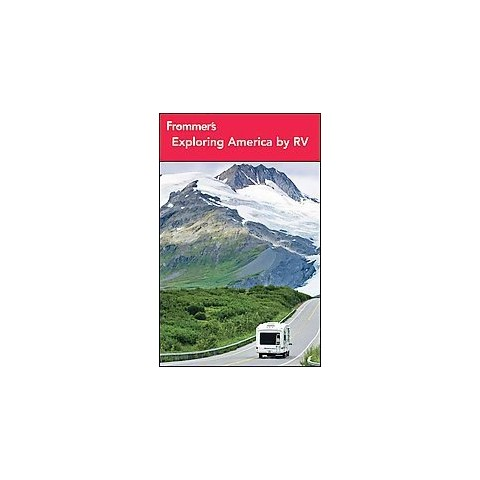Frommer's Exploring America by RV