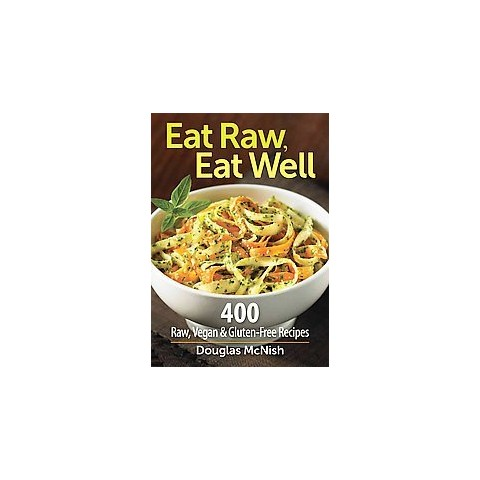 Eat Raw, Eat Well (Paperback)