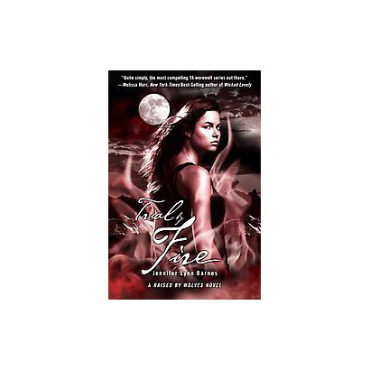 Trial by Fire (Reprint) (Paperback)
