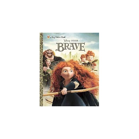 Brave Big Golden Book (Disney/Pixar Brave) (Illustrator)(Hardcover) by Elle D. Risco & RH Disney