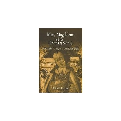 Mary Magdalene and the Drama of Saints (Hardcover)