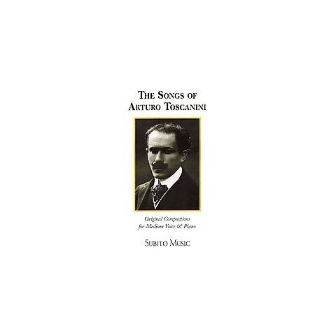 The Songs of Arturo Toscanini (Paperback)