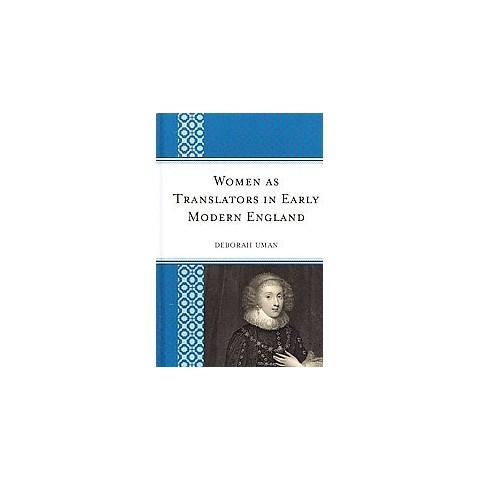 Women As Translators in Early Modern England (Hardcover)