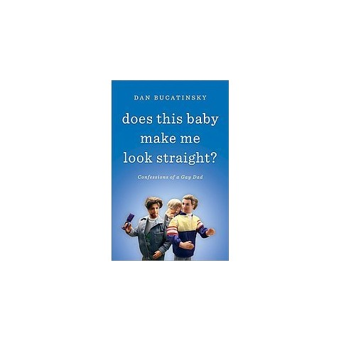 Does This Baby Make Me Look Straight? (Paperback)