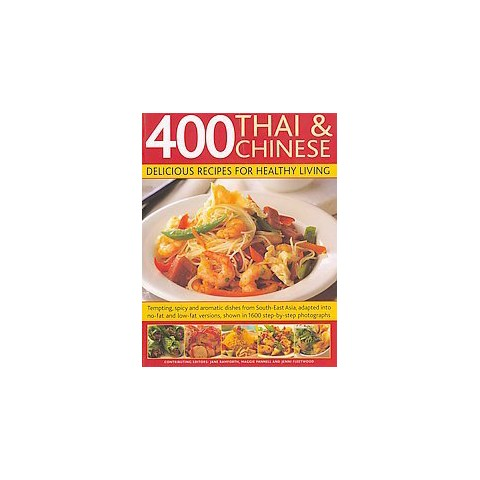 400 Thai & Chinese Delicious Recipes for Healthy Living (Paperback)