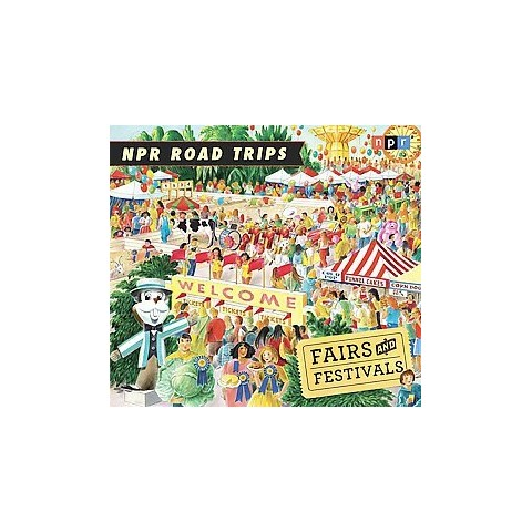 NPR Road Trips Fairs and Festivals (Compact Disc)