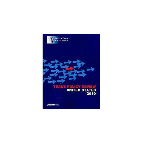 Trade Policy Review United States 2010 (Paperback)