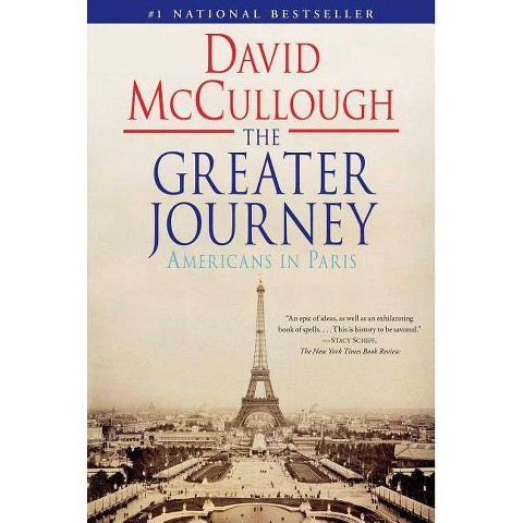 The Greater Journey: Americans in Paris by David McCullough (Paperback)