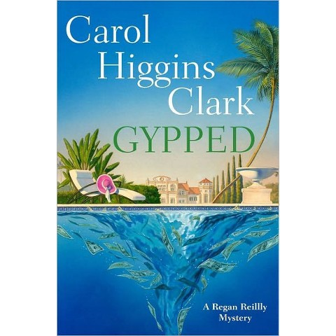 Gypped (Regan Reilly Series #15)by Carol Higgins Clark (Hardcover)