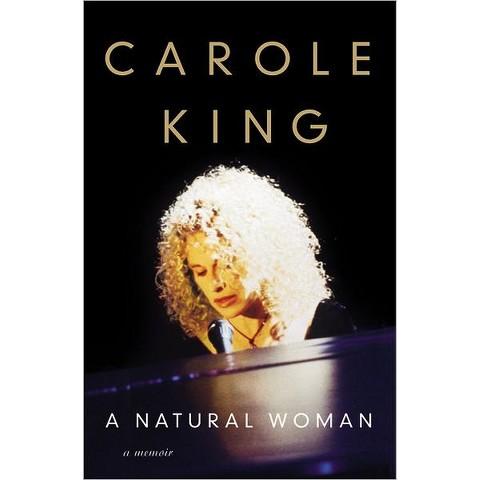A Natural Woman: A Memoir by Carole King (Hardcover)