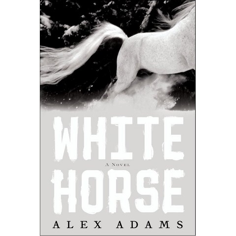 White Horse by Alex Adams (Hardcover)